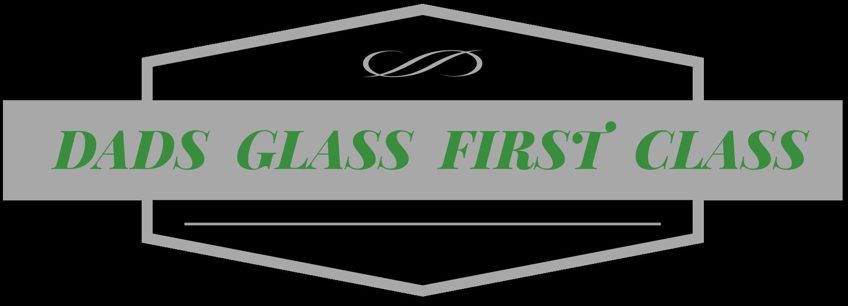 Dads Glass First Class        PH 0450 280 235